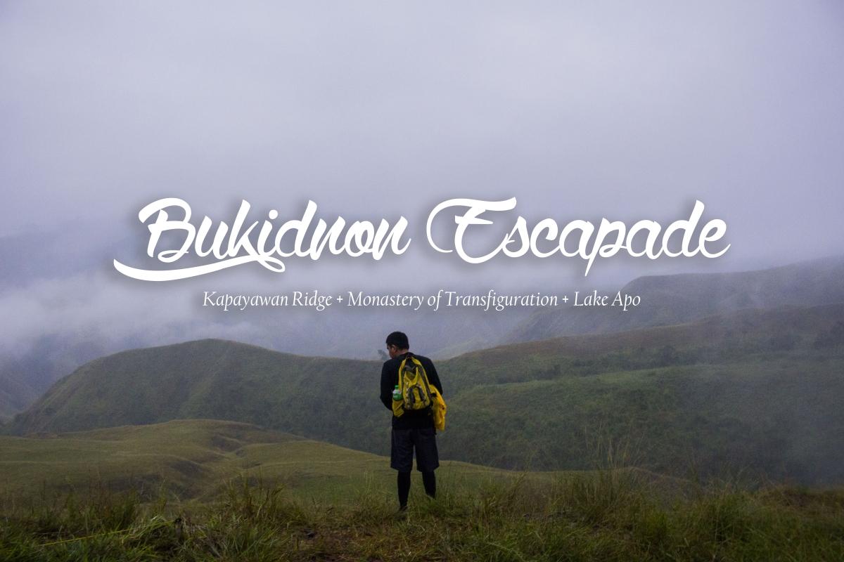 Bukidnon Escapade